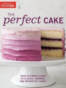 The Perfect Cake by Americas Test Kitchen